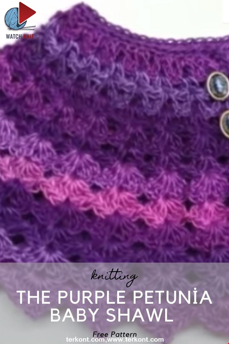 The Purple Petunia Baby Shawl size 12-24 months TUTORIAL