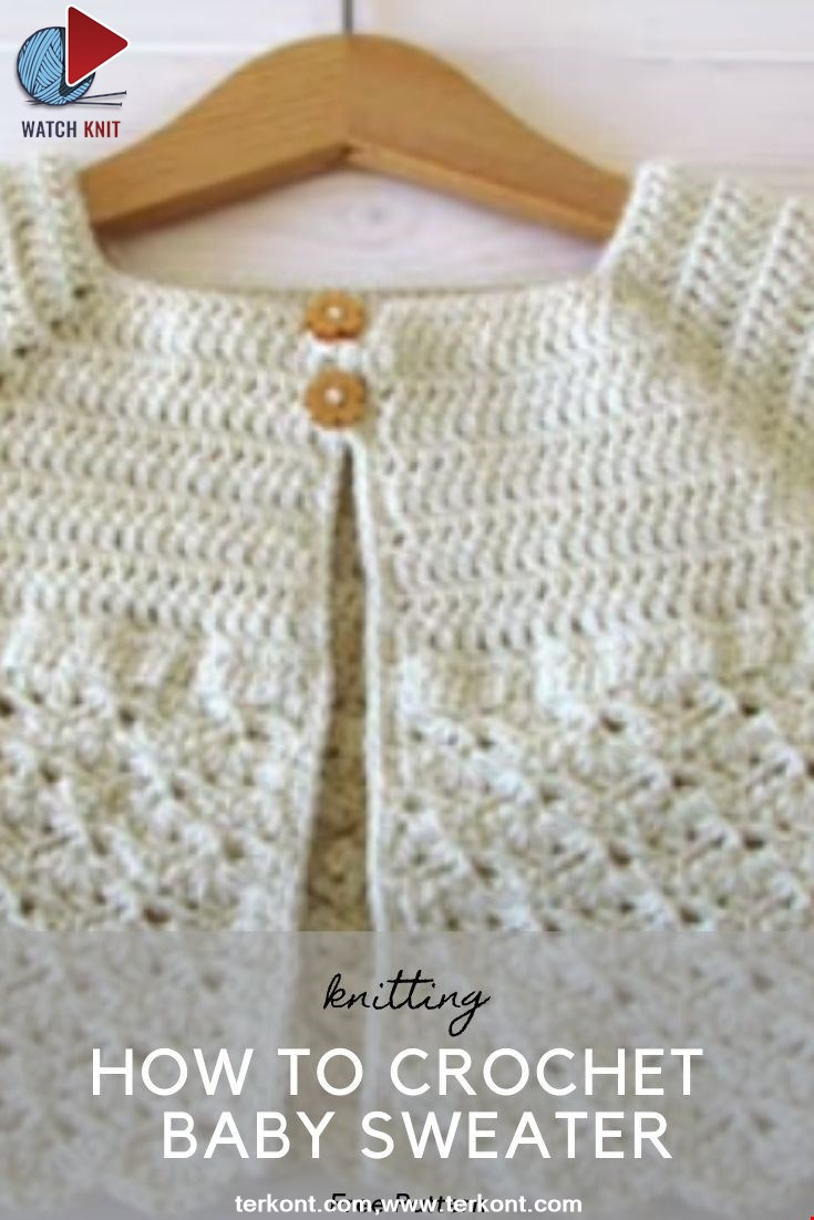 How To Crochet Baby Sweater